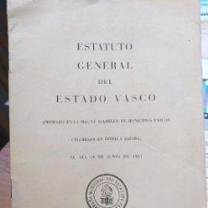 Libri antichi: ESTATUTO GENERAL DEL ESTADO VASCO, APROBADO EN MAGNA ASAMBLEA. CAMPAÑA PRO ESTATUTO 1931. Lote 240897645
