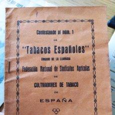 Libros antiguos: SINDICALISMO. CONTESTANDO AL NUM. 1 DE TABACOS ESPAÑOLES. FED. NAC. SINDICATOS AGRICOLAS, AÑOS 30. Lote 240981120