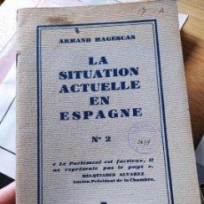 Libros antiguos: LA SITUATION ACTUELLE EN ESPAGNE. Nº 2, FÉVRIER 1933 MAGESCAS, ARMAND. 1933.- 39 P. Lote 240981975