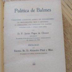 Libros antiguos: POLITICA DE BALMES, JAVIER FAGES, 1912. ED. LIBRERÍA CATÓLICA INTERNACIONAL LUIS GILI. Lote 241441325