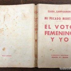 Libri antichi: EL VOTO FEMENINO Y YO. MI PECADO MORTAL. CLARA CAMPOAMOR. 1936. 1ª EDICION. Lote 241889545