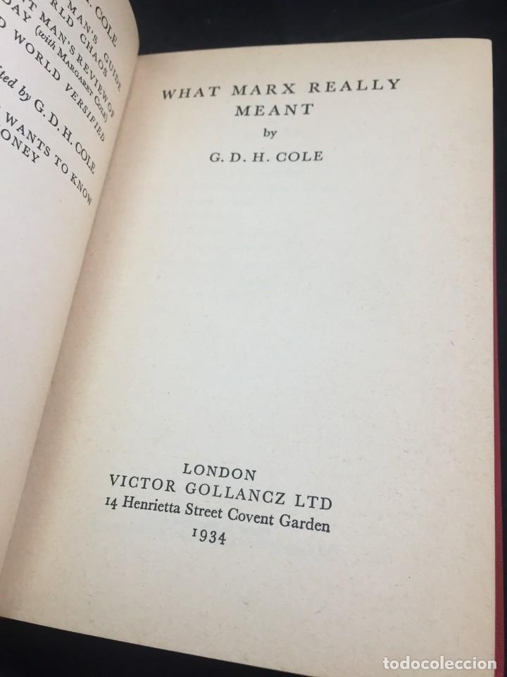WHAT MARX REALLY MEANT / BY G.D.H. COLE. EDITORIAL VICTOR GOLLANCZ, LTD, 1934 LONDON. EN INGLES. (Libros Antiguos, Raros y Curiosos - Pensamiento - Política)