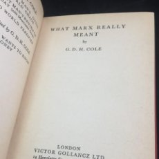 Libros antiguos: WHAT MARX REALLY MEANT / BY G.D.H. COLE. EDITORIAL VICTOR GOLLANCZ, LTD, 1934 LONDON. EN INGLES.. Lote 241918990