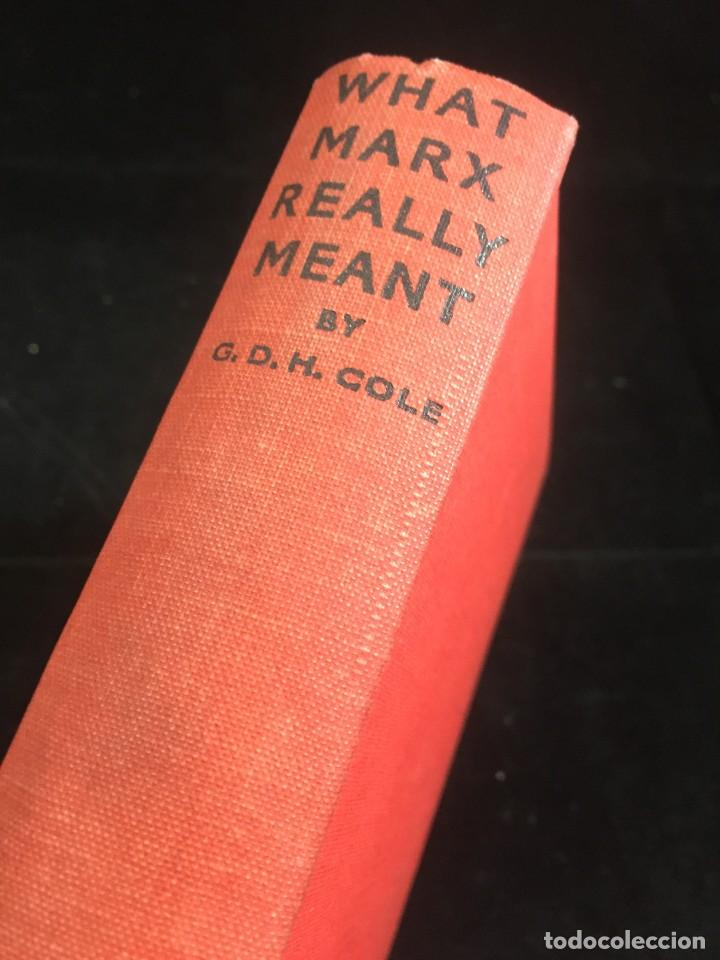 Libros antiguos: What Marx really meant / by G.D.H. Cole. Editorial Victor Gollancz, Ltd, 1934 London. en ingles. - Foto 2 - 241918990