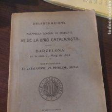 Libros antiguos: DELIBERACIONS ASSAMBLEA , VII DE LA UNIÓN CATALANISTA , 1904. Lote 242347500