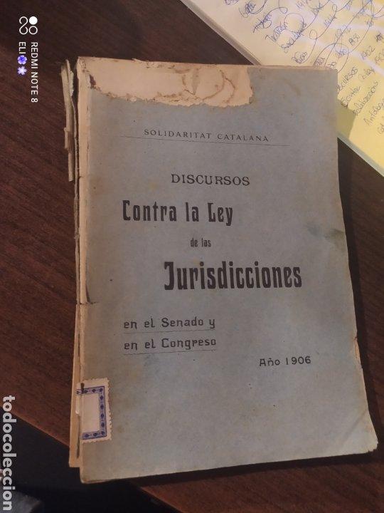DISCURSOS CONTRA LA LEY DE LAS JURISDICCIONES , 1906 , SOLIDARITAT CATALANA (Libros Antiguos, Raros y Curiosos - Pensamiento - Política)