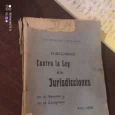 Libros antiguos: DISCURSOS CONTRA LA LEY DE LAS JURISDICCIONES , 1906 , SOLIDARITAT CATALANA. Lote 242348050