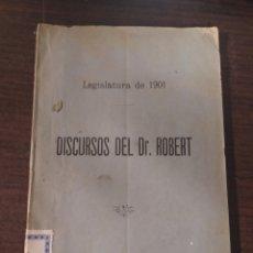 Libros antiguos: DISCURSOS DEL DR. ROBERT , LEGISLATURA DE 1901. Lote 242348405