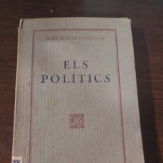 Libros antiguos: ELS POLÍTICS , LLUÍS DURÁN I VENTOSA , 1927. Lote 242355990