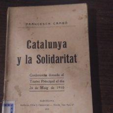 Libros antiguos: CATALUNYA Y LA SOLIDARITAT PER FRANCESCH CAMBO , 1910. Lote 242359925
