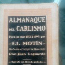 Libri antichi: EL ALMANAQUE DEL CARLISMO PARA LOS AÑOS 1913 A 1999. Lote 243008840