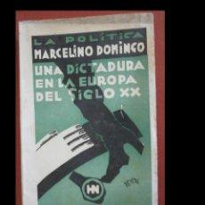 Libros antiguos: UNA DICTADURA EN LA EUROPA DEL SIGLO XX. MARCELINO DOMINGO.. Lote 243832065