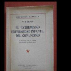 Libros antiguos: EL EXTREMISMO ENFERMEDAD INFANTIL DEL COMUNISMO. V.I. LENIN. Lote 243836955