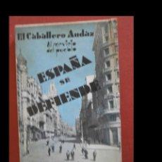 Libros antiguos: ESPAÑA SE DEFIENDE.OPINIONES DE UN HOMBRE DE LA CALLE. EL CABALLERO AUDAZ. Lote 243853320