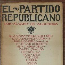 Libros antiguos: EL PARTIDO REPUBLICANO ALVARO DE ALBORNOZ 1918 ZW. Lote 243863575