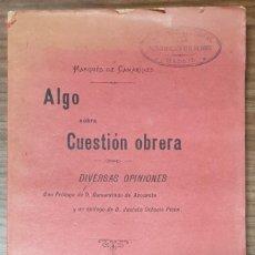 Libros antiguos: ALGO SOBRE LA CUESTION OBRERA DIVERSAS OPINIONES MARQUES DE CAMARINES 1903 ZW. Lote 243884145