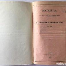 Libros antiguos: DOCUMENTOS, CUYOS ORIGINALES SE HALLAN EN LA SECRETARÍA DEL CONGRESO, RELATIVOS A LA ELECCION DE.... Lote 243971620