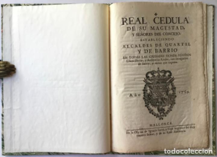 REAL CEDULA DE SU MAGESTAD, Y SEÑORES DEL CONCEJO, ESTABLECIENDO ALCALDE DE QUARTEL Y DE BARRIO... (Libros Antiguos, Raros y Curiosos - Pensamiento - Política)