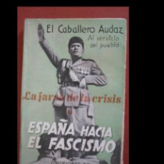 Libros antiguos: LA FARSA DE LA CRISIS O ESPAÑA HACIA EL FASCISMO. EL CABALLERO AUDAZ. Lote 244187980