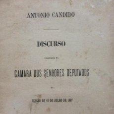 Libros antiguos: ANTONIO CANDIDO - DISCURSO PROFERIDO NA CAMARA DOS SENHORES DEPUTADOS NA SESSÃO DE 15 DE JULHO DE... Lote 244567325