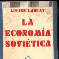 Libros antiguos: LUCIEN LAURAT : LA ECONOMÍA SOVIÉTICA (AGUILAR, 1931). Lote 244647090