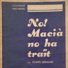 Libros antiguos: VICENTS BERNADES. NO! MACIÀ NO HA TRAÏT. CONTESTANT UNES INSIDIES. BARCELONA, 1932. TEXTO EN CATALÁN. Lote 244716950
