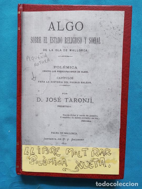 ALGO SOBRE EL ESTADO RELIGIOSO Y SOCIAL DE LA ISLA DE MALLORCA - JOSÉ TARONJI - PALMA 1877 (Libros Antiguos, Raros y Curiosos - Pensamiento - Política)