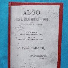 Libros antiguos: ALGO SOBRE EL ESTADO RELIGIOSO Y SOCIAL DE LA ISLA DE MALLORCA - JOSÉ TARONJI - PALMA 1877. Lote 244739990