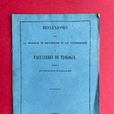 Libros antiguos: 1854 - SOBRE LA NECESIDAD DE RESTABLECER FACULTADES DE TEOLOGIA. Lote 244864805