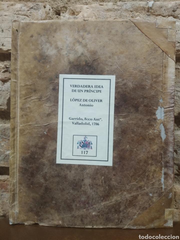 Libros antiguos: LOPEZ DE OLIVER Y MEDRANO, D. Antonio. Verdadera idea de un Príncipe, Leyes del Reyno. 1786. - Foto 5 - 244950380