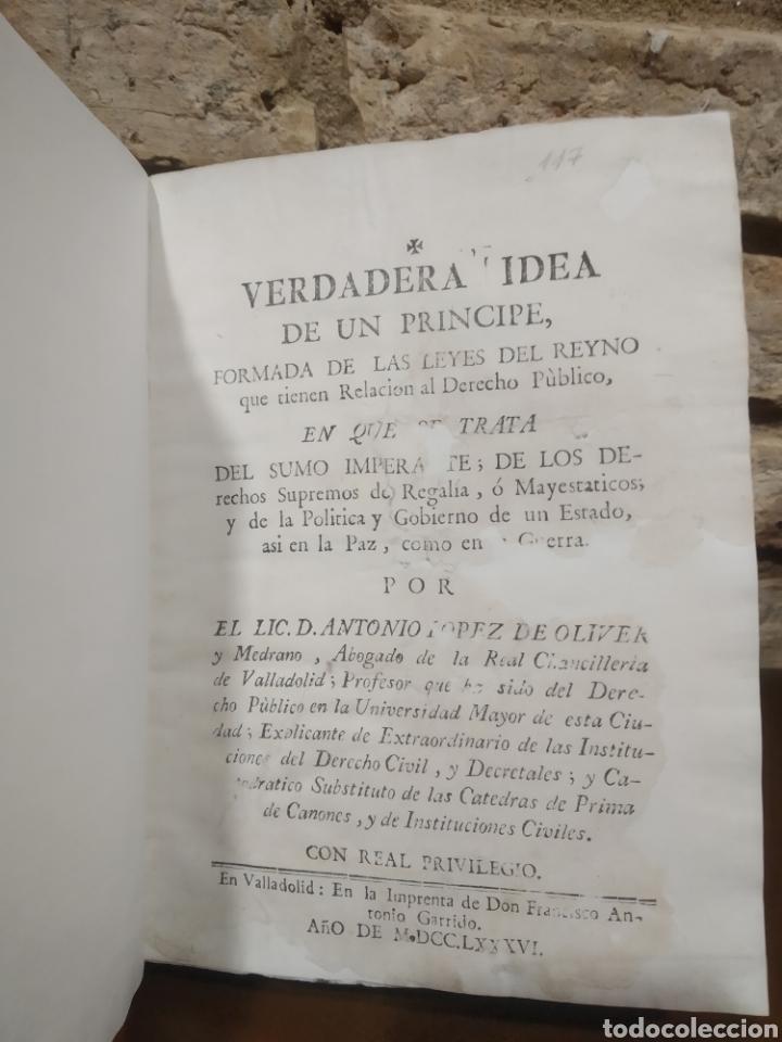Libros antiguos: LOPEZ DE OLIVER Y MEDRANO, D. Antonio. Verdadera idea de un Príncipe, Leyes del Reyno. 1786. - Foto 11 - 244950380