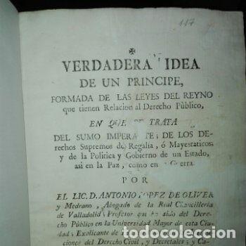 LOPEZ DE OLIVER Y MEDRANO, D. ANTONIO. VERDADERA IDEA DE UN PRÍNCIPE, LEYES DEL REYNO. 1786. (Libros Antiguos, Raros y Curiosos - Pensamiento - Política)