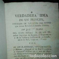 Libros antiguos: LOPEZ DE OLIVER Y MEDRANO, D. ANTONIO. VERDADERA IDEA DE UN PRÍNCIPE, LEYES DEL REYNO. 1786.. Lote 244950380