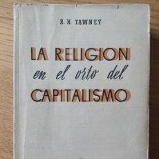 Livros antigos: LA RELIGIÓN EN EL ORTO DEL CAPITALISMO. R.H. TAWNEY, ED. REVISTA DE DERECHO PRIVADO, 1936 RARO. Lote 245542190