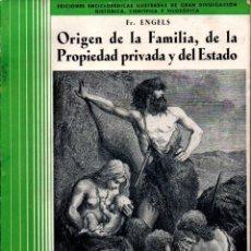 Libros antiguos: ENGELS . EL ORIGEN DE LA FAMILIA, LA PROPIEDAD PRIVADA Y EL ESTADO (IBERIA, 1933) ILUSTRADO. Lote 246514775