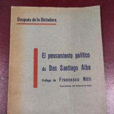 Libros antiguos: EL PENSAMIENTO POLITICO DE DON SANTIAGO ALBA - DESPUES DE LA DICTADURA - 1930 - FRANCESCO NITTI 70P.. Lote 246533965