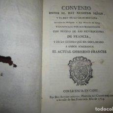 Libros antiguos: CONVENIO ENTRE REY DE ESPAÑA Y REY DE GRAN BRETAÑA CONTRA GOBIERNO FRANCIA 1793 CADIZ. Lote 246596785