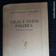 Libros antiguos: VIEJA Y NUEVA POLITICA. JOSE ORTEGA Y GASSET. REVISTA DE OCCIDENTE 1928.. Lote 247289575