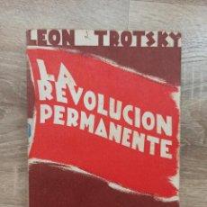 Libros antiguos: LA REVOLUCIÓN PERMANENTE - LEON TROTSKY - 1931. Lote 251178530