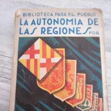 Libros antiguos: AÑO 1932: LA AUTONOMIA DE LAS REGIONES - JOSÉ GAYA PICÓN. Lote 252376470