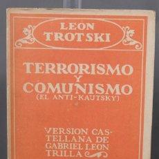 Libros antiguos: TERRORISMO Y COMUNISMO-LEON TROTSKY-VERSION CASTELLANA DE LEON TRILLA-BIBLIOTECA NUEVA MADRID. Lote 253862580