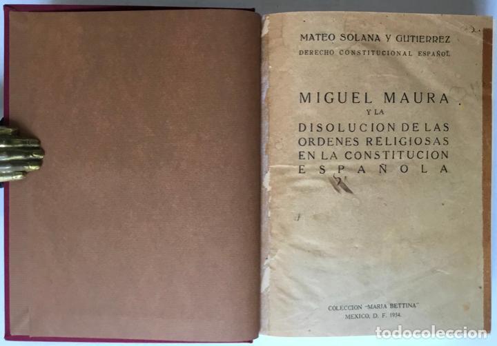 MIGUEL MAURA Y LA DISOLUCIÓN DE LAS ÓRDENES RELIGIOSAS EN LA CONSTITUCIÓN ESPAÑOLA. - SOLANA Y GUTIÉ (Libros Antiguos, Raros y Curiosos - Pensamiento - Política)