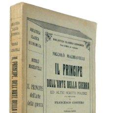 Libros antiguos: 1905 - IMPRESCINDIBLE - MAQUIAVELO: EL PRÍNCIPE, EL ARTE DE LA GUERRA Y OTROS ESCRITOS POLÍTICOS. Lote 254136940