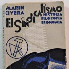 Libros antiguos: EL SINDICALISMO, HISTORIA FILOSOFÍA ECONOMÍA - MARÍN CIVERA - VALENCIA 1931. Lote 254609020