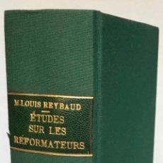Libros antiguos: ÉTUDES SUR LES RÉFORMATEURS OU SOCIALISTES MODERNES. (I) SAINT SIMON. CHARLES FOURIER. ROBERT OWEN.. Lote 123236454