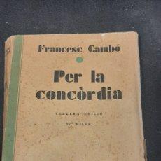Libros antiguos: PER LA CONCORDIA FRANCESC CAMBO LLIBRERIA CATALONIA 1930. Lote 257594120
