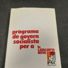 Libros antiguos: PROGRAMA DE GOVERN SOCIALISTA PER A LA CATALUNYA NOVA. Lote 259225560