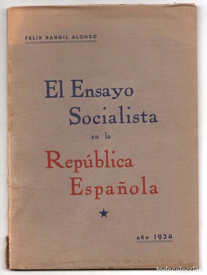 EL ENSAYO SOCIALISTA EN LA REPUBLICA ESPAÑOLA. FELIX RANGIL ALONSO. BUENOS AIRES, 1934 (Libros Antiguos, Raros y Curiosos - Pensamiento - Política)