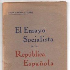 Libros antiguos: EL ENSAYO SOCIALISTA EN LA REPUBLICA ESPAÑOLA. FELIX RANGIL ALONSO. BUENOS AIRES, 1934. Lote 259227925