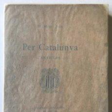 Libros antiguos: PER CATALUNYA. ARTICLES. - MARTÍ I JULIÀ, D.. Lote 259784875